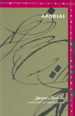 Aporias By Derrida, Jacques/ Dutoit, Thomas (TRN)