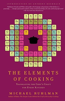 The Elements of Cooking By Ruhlman, Michael/ Bourdain, Anthony (INT)